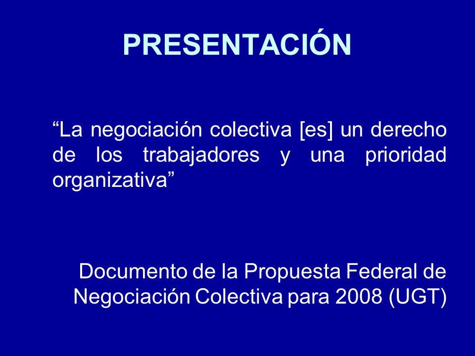 PRESENTACIÓN La negociación colectiva [es] un derecho de los trabajadores y una prioridad organizativa